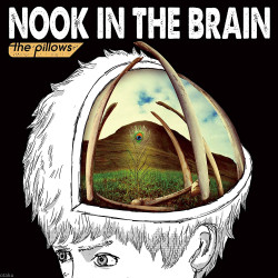 the Pillows - Nook In The Brain