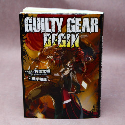 Guilty Gear Begin - Novel