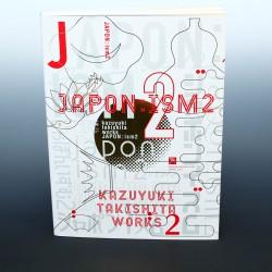 Japon:ism2 - Kazuyuki Takishita Works