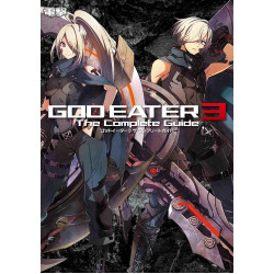 God Eater 3 - The Complete Guide
