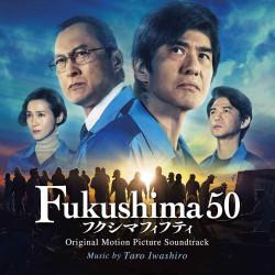 Taro Iwashiro - Fukushima 50 - Original Soundtrack